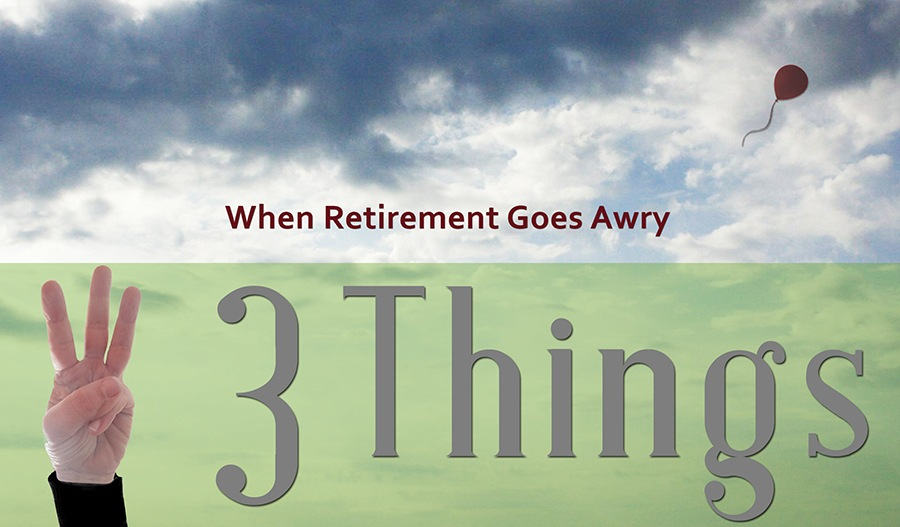 When Retirement Goes Awry