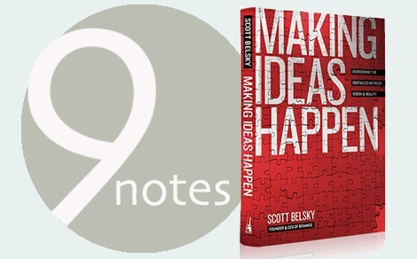 9_notes series: Making Ideas Happen -belsky